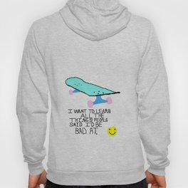 A Desire To Skate, A Desire To Learn Hoody