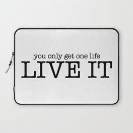 One Life Live It Laptop Sleeve