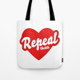 REPEAL THE 8TH Tote Bag