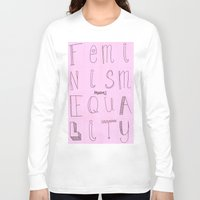 feminism Long Sleeve T-shirts featuring Feminism = Equality  by noeggsy