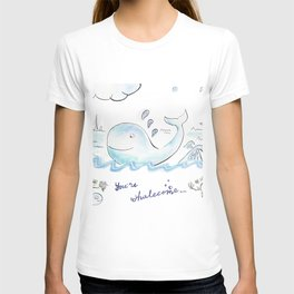 You're whalecome T-shirt