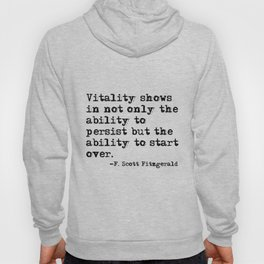The ability to start over - F. Scott Fitzgerald quote Hoody
