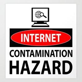 Internet – contamination hazard Art Print
