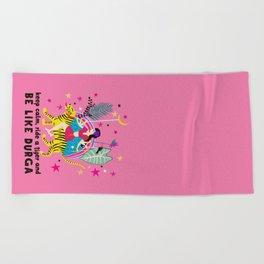 Be like Durga Beach Towel