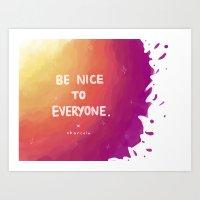 Be nice. Art Print