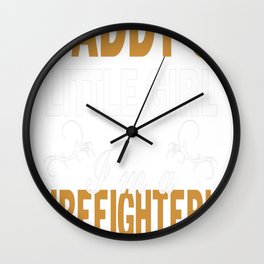 I'M A FIREFIGHTER'S DAUGHTER Wall Clock