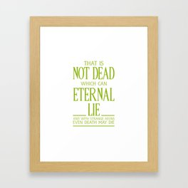 WITH STRANGE AEONS EVEN DEATH MAY DIE Framed Art Print