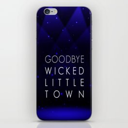 Goodbye, Wicked Little Town iPhone Skin