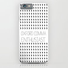 Oxford comma Enthusiast, Grammar Love, Writing, Writer iPhone 6 Slim Case
