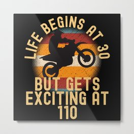Motorcycle LIfe Gets Exciting At 110 Metal Print