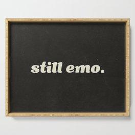 Still Emo. Serving Tray
