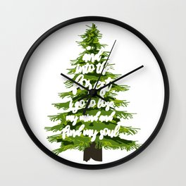 And Into The Forest I Go To Lose My Mind And Find Wall Clock