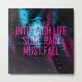 Life and Rain Quote - Rainy Day Neon Art Metal Print