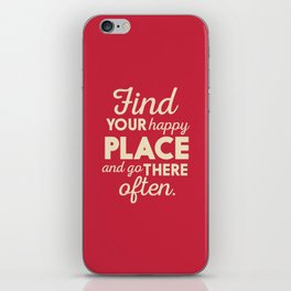 Find your happy place, wanderlust quote, traveling, explore, go on an adventure, world is yours iPhone Skin