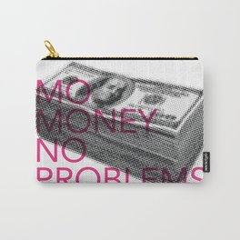 Mo Money, No Problems Carry-All Pouch
