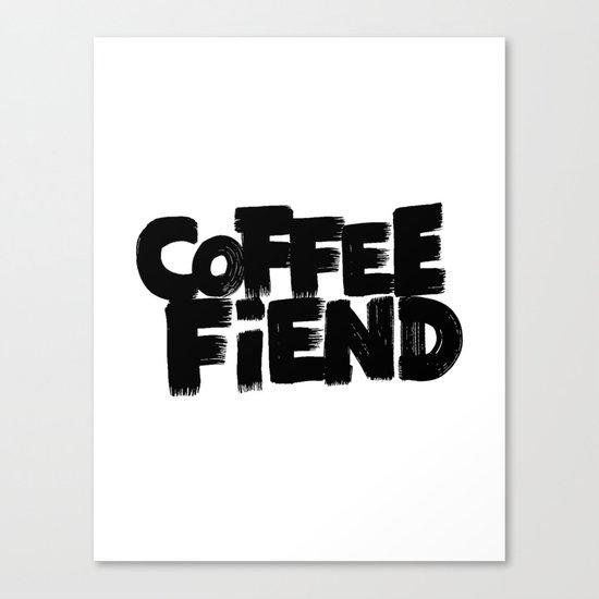 COFFEE FIEND Canvas Print