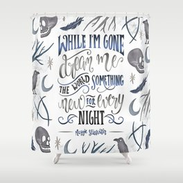WHILE I'M GONE Shower Curtain