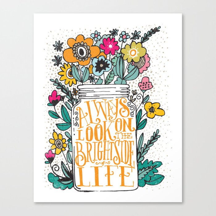 ALWAYS LOOK ON THE BRIGHT SIDE... Canvas Print