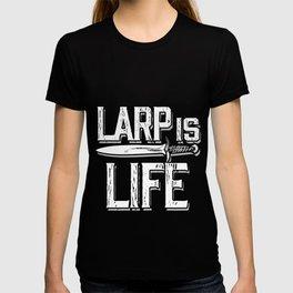 Larp Life Larping Larper Larps Roleplay Real Gift  T-shirt