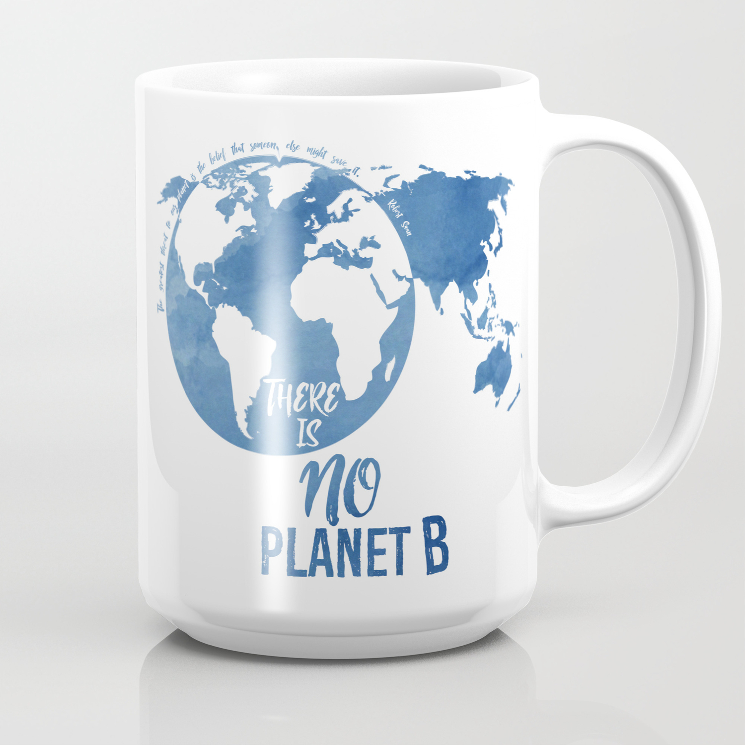 There Is No Planet B Coffee Mug By Rivermill Society6