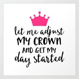 Adjust My Crown Funny Quote Art Print