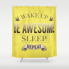 Be Awesome. Repeat. (Yellow) Shower Curtain