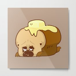 Pug Bread and Mr. Butter Metal Print