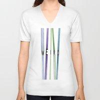 weird V-neck T-shirts featuring weird by Nikki Lamoureux