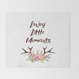 Enjoy Little Moments , quotes , deer , inspirational quote Throw Blanket