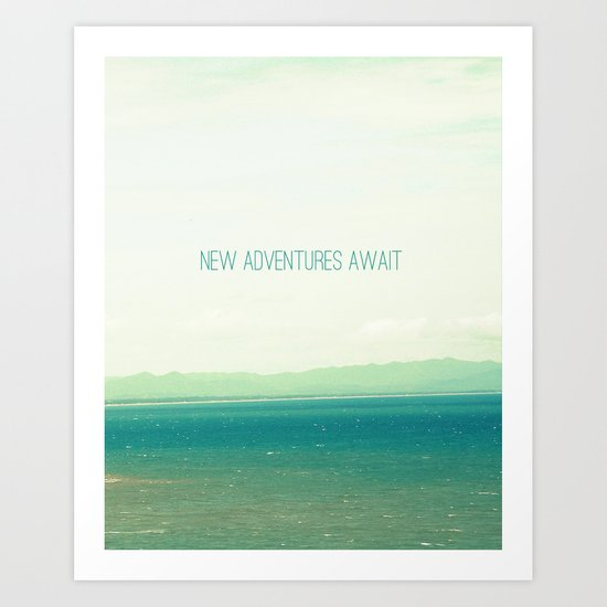 New Adventures Await Art Print
