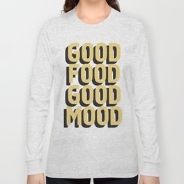 GOOD FOOD GOOD MOOD Long Sleeve T-shirt
