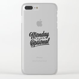 Monday should be optional Clear iPhone Case
