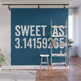 Sweet As Pi Funny Quote Wall Mural
