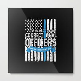 God Created Correctional Officers Patriotic Metal Print