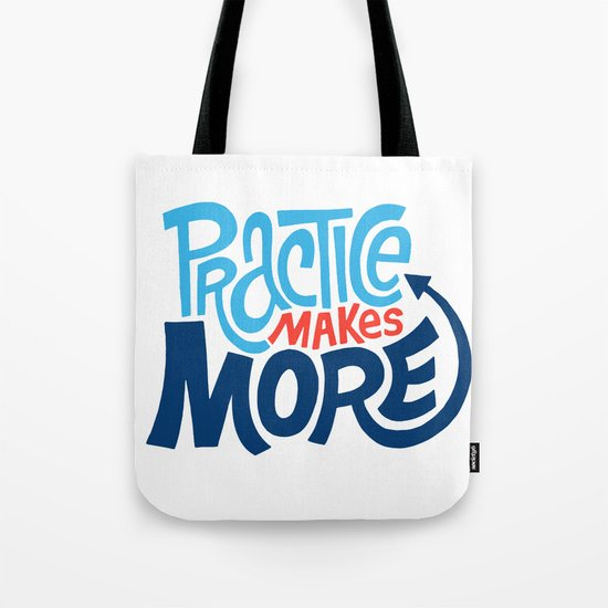 Practice Makes More Practice Tote Bag