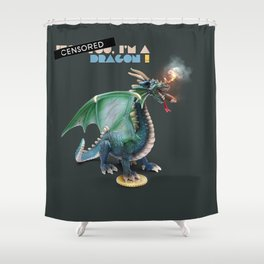 I'm a dragon Shower Curtain