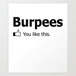 Burpees You Like This WOD Cross Fit Crossfit Training Gym Tee New gym crossfit lifting Art Print