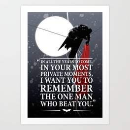 The One Man Who Beat You Art Print