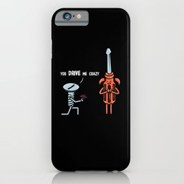 Funny Saying Design - You drive me crazy iPhone Case