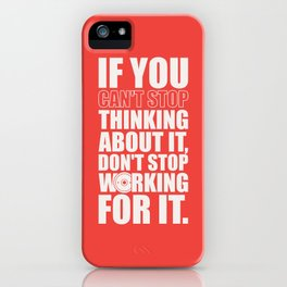 Lab No. 4 - If You Cannot Stop Thinking About It Gym Motivational Quotes Poster iPhone Case