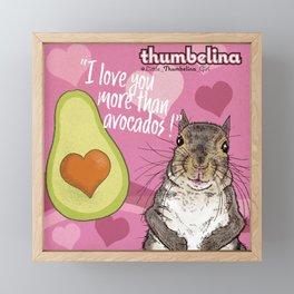 Little Thumbelina Girl: I Love You More Than Avocados! Framed Mini Art Print