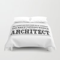 architect Duvet Covers featuring Why Couldn't You Have made me an architect? by Eyne Photography