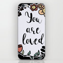 You Are Loved / Care iPhone Skin