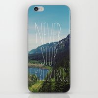 never stop exploring iPhone & iPod Skins featuring Never Stop Exploring by Leah Flores