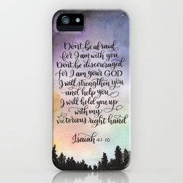 Don't be afraid, for I am with you. iPhone Case