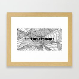 Shut up let's dance Framed Art Print