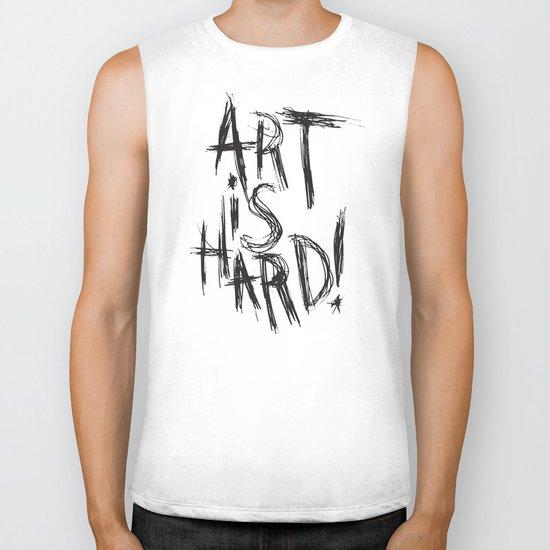ART IS HARD! Biker Tank