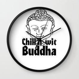 Chill'n wit Buddha Wall Clock