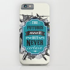 The Future's Near But Never Certain Slim Case iPhone 6s
