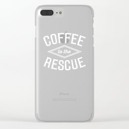 Coffee to the Rescue Funny Graphic T-shirt Clear iPhone Case